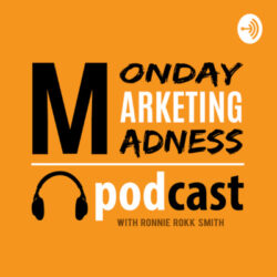 Monday Marketing Madness Podcast